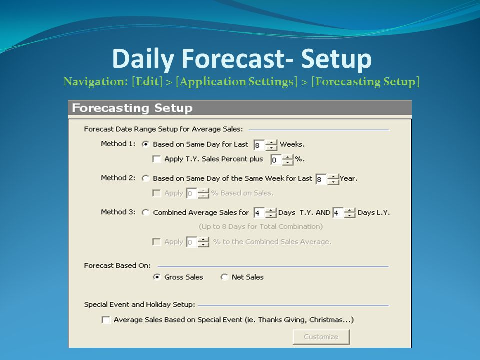 Daily Forecast- Setup Navigation: [Edit] > [Application Settings] > [Forecasting Setup]
